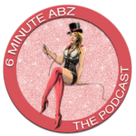 The 6 Minute Abz Podcast